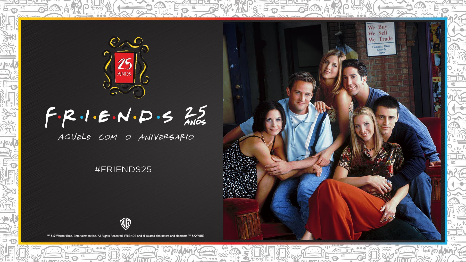 Friends 25 anos | Episódios da série passará nos cinemas brasileiros
