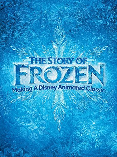 The Story of Frozen Making a Disney Animated Classic Legendado