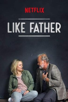Resultado de imagem para like father netflix cartaz