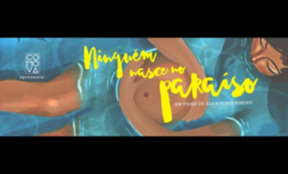 Resultado de imagem para 'Ninguém nasce no Paraíso' - documentário
